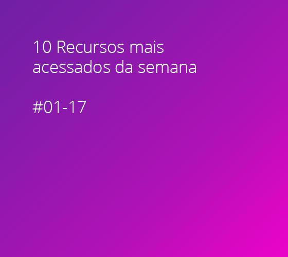 10 Recursos mais acessados #01-17