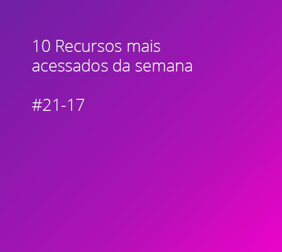 10 Recursos mais acessados #21-17