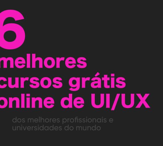 Cursos grátis online de UI/UX das melhores universidades do mundo